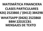 Clases de matemática financiera. resolución de ejercicios, asignaciones, trabajos.