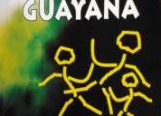 Mitos, leyendas, cuentos y realidades de guayana